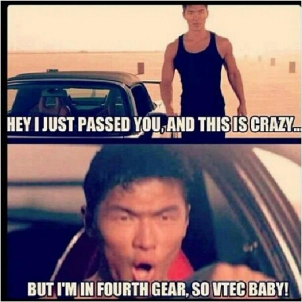 Car Humor Funny Driver I Just Passed You 4Th Gera Vtec Baby Meme