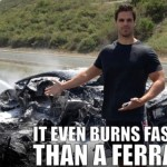 It Even Burns Faster Than A Ferrari