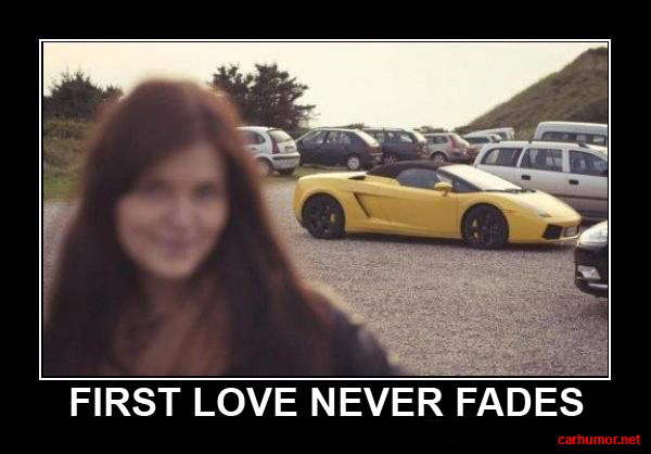 First Love Never Fades - Car humor