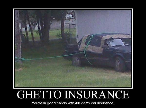 Ghetto Insurance