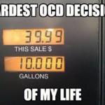 Hardest OCD Decision