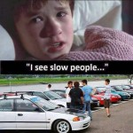 I See Slow People