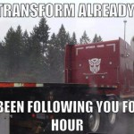 Transform Already