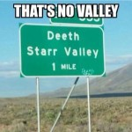 That's no valley