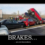 Brakes are not decorations